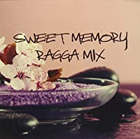SWEET MEMORY RAGGA MIX