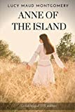 Anne of the Island (Unabridged 1915 Edition): The Third Book in the Anne of Green Gables Series, Written by Lucy Maud Montgomery about Anne Shirley