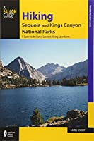 Hiking Sequoia and Kings Canyon National Parks: A Guide to the Parks' Greatest Hiking Adventures (Where to Hike)