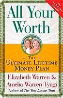 All Your Worth: The Ultimate Lifetime Money Plan by Elizabeth Warren Amelia Warren Tyagi(2006-01-17)