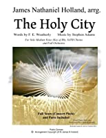 The Holy City: For Solo Medium Voice Key of Bb Satb Choir and Orchestra