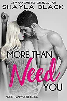 More Than Need You (More Than Words Book 2) by [Black, Shayla]
