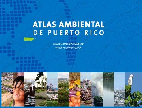 Download Atlas Ambiental De Puerto Rico / Enviromental Atlas of Puerto Rico 084772509X