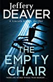 The The Empty Chair: The Empty Chair Lincoln Rhyme Book 3 (Lincoln Rhyme Thrillers)