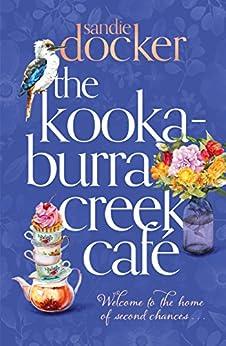 The Kookaburra Creek Café by [Docker, Sandie]