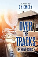 Over the Tracks 2: The Hunt