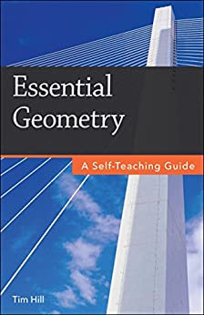 Essential Geometry: A Self-Teaching Guide by [Hill, Tim]