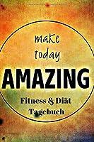 Fitness & Diaet Tagebuch: Fitness & Diaet Tagebuch: Das Tagebuch zum Ausfuellen und Abnehmen oder zunehmen. Fitness und Diaet Tagebuch fuer maximale Abnehm/Zunehm Erfolge - Dokumentiere deine Diaet, die schoene motivierende Sprueche helfen dir dabei!