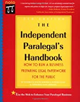 The Independent Paralegal's Handbook: Everything You Need to Run a Business Preparing Legal Paperwork for the Public (Independent Paralegal's Handbook, 5th ed)