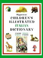 Hippocrene Children's Illustrated Italian Dictionary: English-Italian/Italian-English (Hippocrene Children's Illustrated Foreign Language Dictionaries)