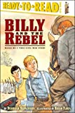 Billy and the Rebel (Ready-to-Reads)
