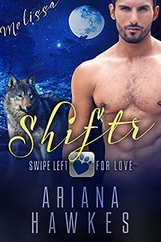 Shiftr: Swipe Left for Love (Melissa) BBW Werewolf Romance (Hope Valley BBW online dating app romances Book 3) by [Hawkes, Ariana]