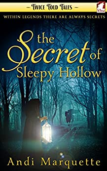 The Secret of Sleepy Hollow (Twice Told Tales. Lesbian Retellings Book 2) by [Marquette, Andi]