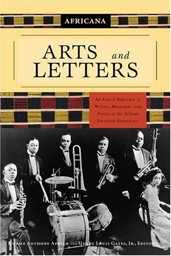 Download Africana: Arts and Letters: An A-to-Z Reference of Writers, Musicians, and Artists of the African American Experience 0762420421