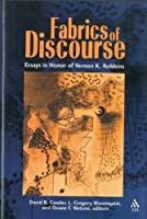 Fabrics of Discourse: Essays in Honor of Vernon K. Robbins [並行輸入品]