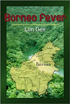 Borneo Fever by [Dee, Lon]