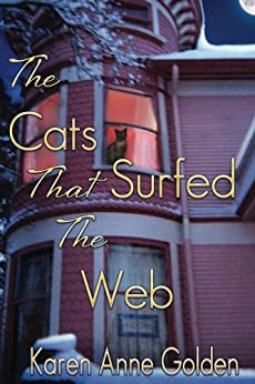 [Karen Anne Golden]のThe Cats that Surfed the Web (The Cats that . . . Cozy Mystery Book 1) (English Edition)