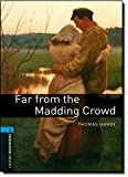 Far From The Madding Crowd (Oxford Bookworms, Level 5)