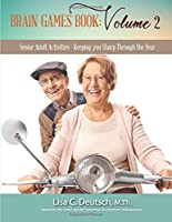 Brain Games: Volume 2: Senior Adult Activities - Keeping you Sharp Through the Year