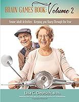 Brain Games: Volume 2: Senior Adult Activities - Keeping you Sharp Through the Year