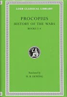 Procopius: History of the Wars; Secret History : Books III-IV Vandalic War (Loeb Classical Library)