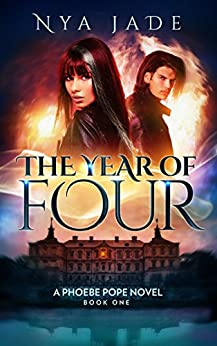[Jade, Nya]のThe Year of Four: A Phoebe Pope Novel (Book 1) (English Edition)