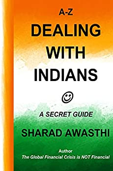 A-Z Dealing with Indians: A Secret Guide by [Awasthi, Sharad]