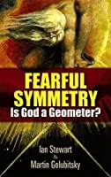 Fearful Symmetry: Is God a Geometer? (Dover Books on Mathematics)