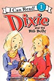 Dixie and the Big Bully (I Can Read Level 1)
