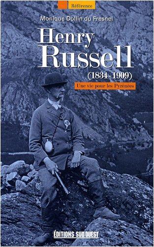Henry Rusell (1834-1909) : Une vie pour les Pyrénées