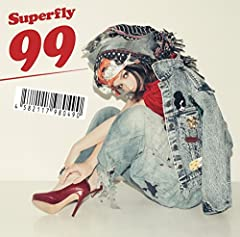 99♪Superfly