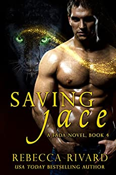 Saving Jace: A Fada Novel  Book 4 (The Fada Shapeshifter) by [Rivard, Rebecca]