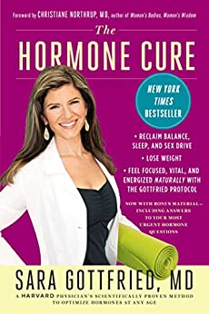 The Hormone Cure: Reclaim Balance, Sleep, Sex Drive and Vitality Naturally with the Gottfried Protocol by [Gottfried, Sara]
