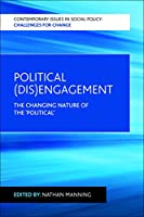 Political (dis)engagement (Contemporary Issues in Social Policy: Challenges for Change)