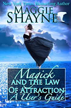 [Shayne, Maggie]のMagick and the Law Of Attraction: A User's Guide (English Edition)