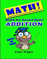 Math for Smart Kids Addition (Books for Smart Kids)