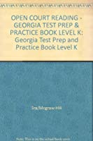 Open Court Reading: Georgia Test Prep and Practice Book Level K