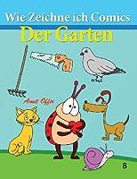 Wie Zeichne Ich Comics - Der Garten: Zeichnen Bucher: Zeichnen Fur Anfanger Bucher