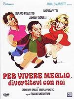 Per Vivere Meglio Divertitevi Con Noi [Italian Edition]