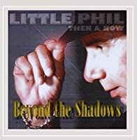 Beyond the Shadows-Then & Now