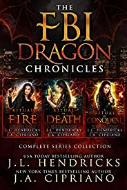 FBI Dragon Chronicles Complete Omnibus, An FBI Dragon Shifter Urban Fantasy Adventure: A Ritual of Fire, A Rit