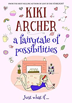 A Fairytale of Possibilities by [Archer, Kiki]