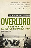Overlord: D-Day and the Battle for Normandy 1944 (Pan Military Classics)