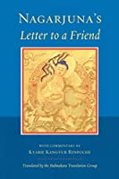 Nagarjuna's Letter to a Friend: With Commentary by Kangyur Rinpoche