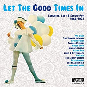 Let The Good Times In (Sunshine, Soft & Studio Pop 1966-1972)