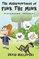 The Misadventures of Fink the Mink: Playground Troubles