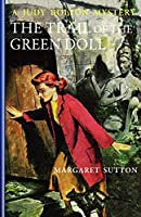 The Trail of the Green Doll (Judy Bolton Mystery)