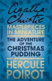 The Adventure of the Christmas Pudding: A Hercule Poirot Short Story (Hercule Poirot Series)