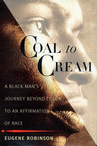 Download Coal to Cream: A Black Man's Journey Beyond Color to an Affirmation of Race 0684857227