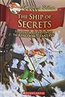 The Ship of Secrets (Geronimo Stilton and the Kingdom of Fantasy)